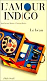 img - for L'Amour indigo : Le Beau book / textbook / text book