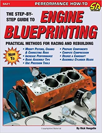 Engine Blueprinting: Practical Methods for Racing and Rebuilding (S-A Design) (S-a Design S.)