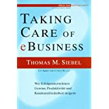Taking Care of eBusiness. ~ Thomas M. Siebel