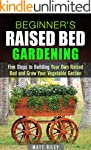 Beginner's Raised Bed Gardening: Five...