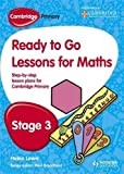 img - for Ready to Go Lessons for Mathematics, Stage 3: A Lesson Plan for Teachers (Cambridge Primary) book / textbook / text book