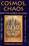 Cosmos, Chaos and the World to Come:...
