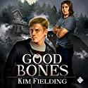 Good Bones: The Bones Series, Book 1 (       UNABRIDGED) by Kim Fielding Narrated by Nick J. Russo
