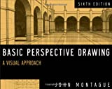 By John Montague Basic Perspective Drawing: A Visual Approach (6th Edition)