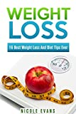 Weight Loss: 16 Best Weight Loss And Diet Tips Ever To Lose Weight Fast (Healthy living, Weight Loss Tips, Nutrition, Weight loss books, Exercise and Fitness, Diet Books, Weight Loss Smoothies,)