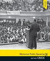 Rhetorical Public Speaking by Crick