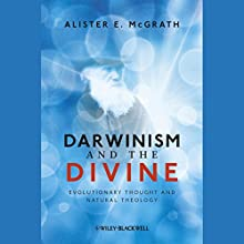 Darwinism and the Divine: Evolutionary Thought and Natural Theology Audiobook by Alister E. McGrath Narrated by Tom Parks