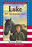img - for Luke: On the Golden Trail, 1849 (American Adventures) book / textbook / text book