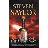 A Murder on the Appian Way (Roma sub Rosa)by Steven Saylor