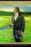 img - for Let Him Ask of God: Daily Wisdom from the Life and Teachings of Joseph Smith book / textbook / text book