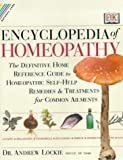 Encyclopedia of Homeopathy: The Definitive Family Reference Guide to Homeopathic Remedies and Treatments (Natural Care Handbook)