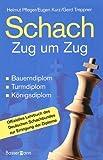 Schach Zug um Zug: Bauerndiplom, Turmdiplom, K�nigsdiplom - Offizielles Lehrbuch des Deutschen Schachbundes zur Erringung der Diplome