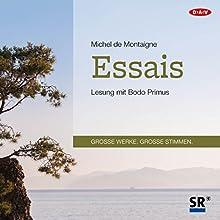 Essais Hörbuch von Michel de Montaigne Gesprochen von: Bodo Primus
