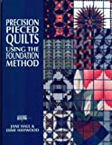 Precision-Pieced Quilts: Using the Foundation Method (Contemporary Quilting)