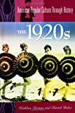 The 1920s (American Popular Culture Through History)