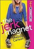 The Jerk Magnet (Life at Kingston High Book #1)
