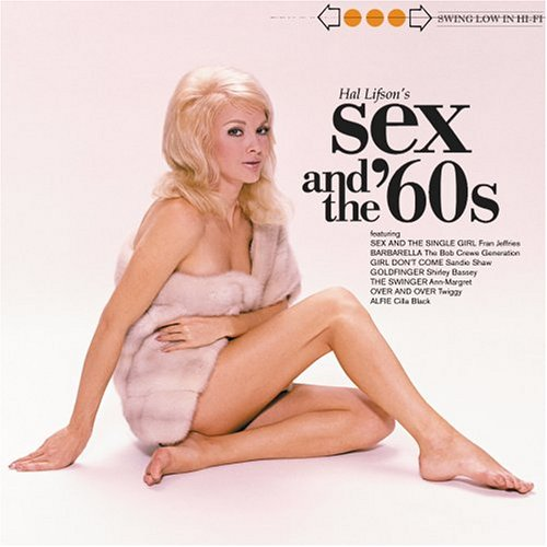 Original album cover of Hal Lifson's Sex and the 60s by Sex & The '60s