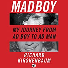 Madboy: My Journey from Adboy to Adman Audiobook by Richard Kirshenbaum Narrated by L. J. Ganser