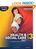 BTEC Level 3 National Health and Social Care: Student Book 1 (Level 3 BTEC National Health and Social Care)