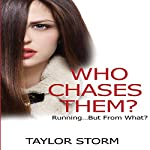 Who Chases Them?: Running...but from What?: Who--?, Book 5 | Taylor Storm