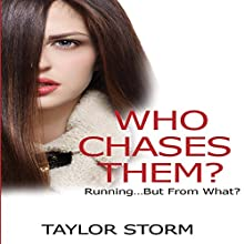 Who Chases Them?: Running...but from What?: Who--?, Book 5 (       UNABRIDGED) by Taylor Storm Narrated by Karin Allers
