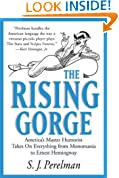 The Rising Gorge: America's Master Humorist Takes on Everything from Monomania to Ernest Hemingway