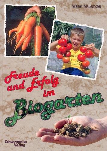 Freude und Erfolg im Biogarten