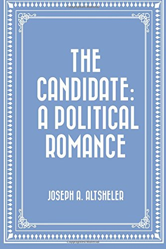 The Candidate: A Political Romance