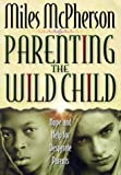 Parenting the Wild Child
