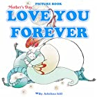 Mother's Day Book for Kids: Love You Forever Hörbuch von Adelina hill Gesprochen von: Tiffany Marz