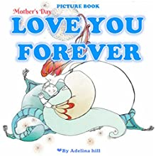 Mother's Day Book for Kids: Love You Forever Audiobook by Adelina hill Narrated by Tiffany Marz