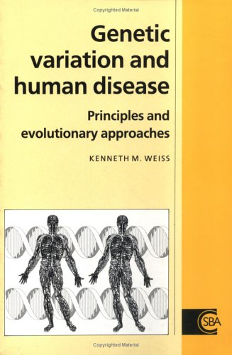 Genetic Variation and Human Disease Paperback: Principles and Evolutionary Approaches (Cambridge Studies in Biological and Evolutionary Anthropology)