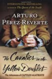 The Cavalier in the Yellow Doublet (0399156038) by Perez-Reverte, Arturo