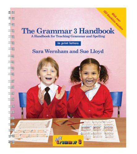 The Grammar 3 Handbook in Print Letters: A Handbook for Teaching Grammar and Spelling