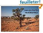 Sur les Pistes Namibiennes 2016: A la...