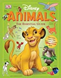 Disney Animals Essential Guide (DK Essential Guides) (0756620066) by Dakin, Glenn