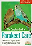 Complete Book of Parakeet Care The Barron's N