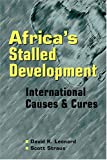 Africas Stalled Development: International Causes and Cures