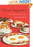 Three Squares: The Invention of the American Meal
