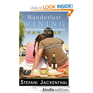 Wanderlust Wining New York: The Outdoorsy Oenophile's Wine Country Companion