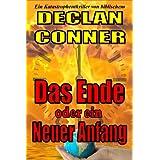 """Das Ende, oder ein neuer Anfang (Eine Kurzgeschichte.) (Eine deutsche und zwei englische Versionen in einem E-Buch zusammengefasst. 1)von """"Declan Conner"""""""
