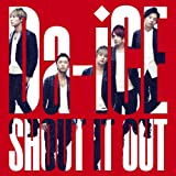 Da-iCE「SHOUT IT OUT」