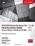 OCA/OCP Oracle Database 12C All-in-One Exam Guide: Exams 1Z0-061, 1Z0-062, & 1Z0-063
