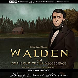 Walden and On the Duty of Civil Disobedience Hörbuch von Henry David Thoreau Gesprochen von: Philippe Duquenoy