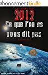 La v�rit� sur 2012 Ce que l'on ne vou...