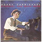 Stardust, And Much More ~ Hoagy Carmichael