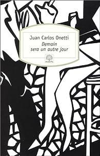 Demain sera un autre jour par Juan Carlos Onetti