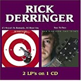 Face to Face / If I Weren't So Romantic I'd Shoot ~ Rick Derringer
