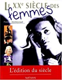 echange, troc Florence Montreynaud, Caroline Helfter - XXe siècle des femmes (édition 1999)