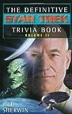 Jill Sherwin The Star Trek: The Definitive Star Trek Trivia Book: Volume II: v. 2 (Star Trek: All Series)